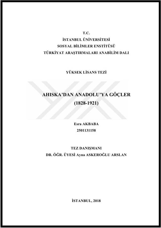 Esra Akbaba. Ahıska'dan Anadolu'ya göçler (1828-1921). Yüksek lisans tezi (2018)