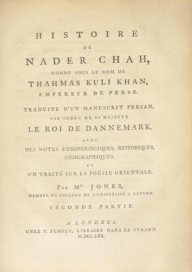 Histoire de Nader Chah, connu sous le nom de Thahmas Kuli Khan, empereur de Perse. Seconde partie (1770)