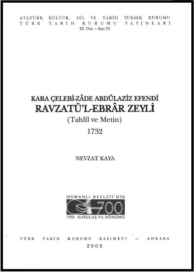 Kara Çelebi-Zâde Abdülaziz Efendi. Ravzatü'l-Ebrar Zeyli: tahlil ve metin 1732 (2003)