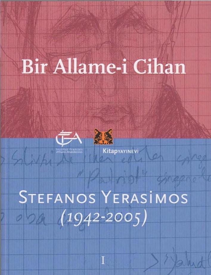 Kolektif. Bir allame-i cihan: Stefanos Yerasimos (1942-2005). 1. Cilt (2012)