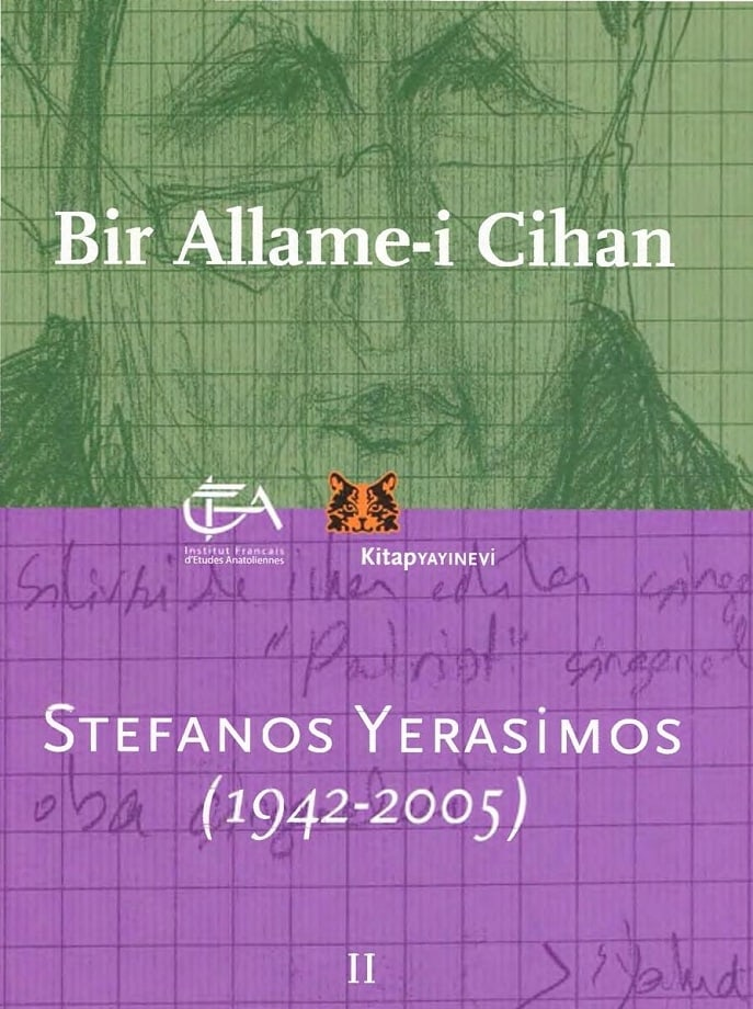 Kolektif. Bir allame-i cihan: Stefanos Yerasimos (1942-2005). 2. Cilt (2012)