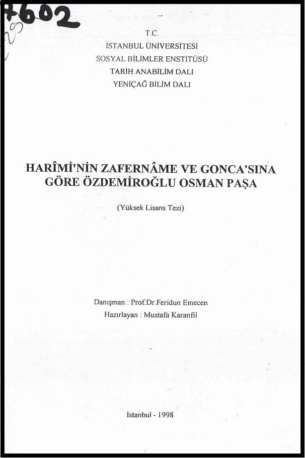 Mustafa Karanfil. Harimi'nin Zafername ve Gonca'sına göre Özdemiroğlu Osman Paşa. Yüksek lisans tezi (1998)
