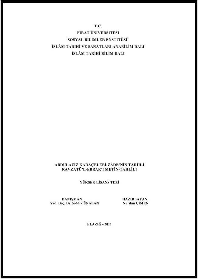 Nurdan Çimen. Abdülaziz Karaçelebi-zâde'nin Tarih-i Ravzatü'l-Ebrar'ı, metin-tahlili. Yüksek lisans tezi (2011)