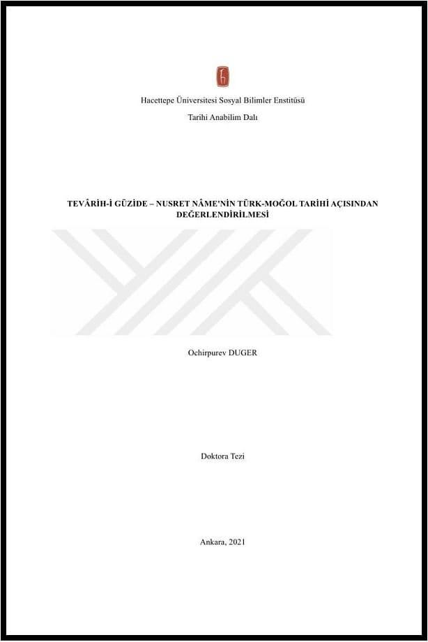 Ochirpurev Duger. Tevârih-i Güzide–Nusret Nâme'nin Türk-Moğol tarihi açısından değerlendirilmesi. Doktora tezi (2021)