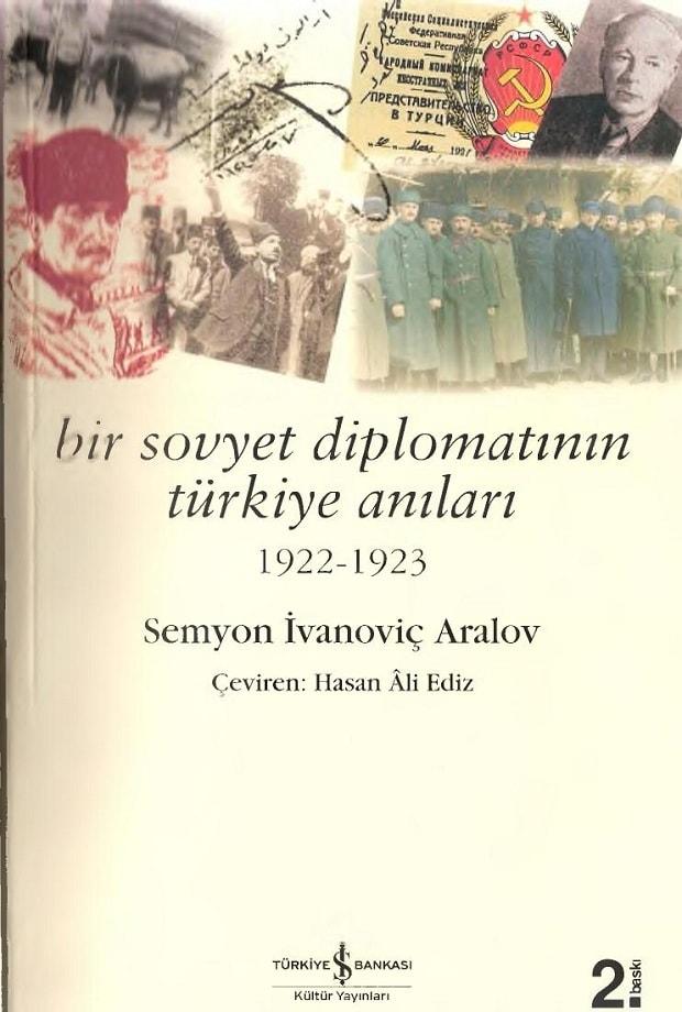 S. İ. Aralov. Bir Sovyet diplomatının Türkiye anıları, 1922-1923 (2010)
