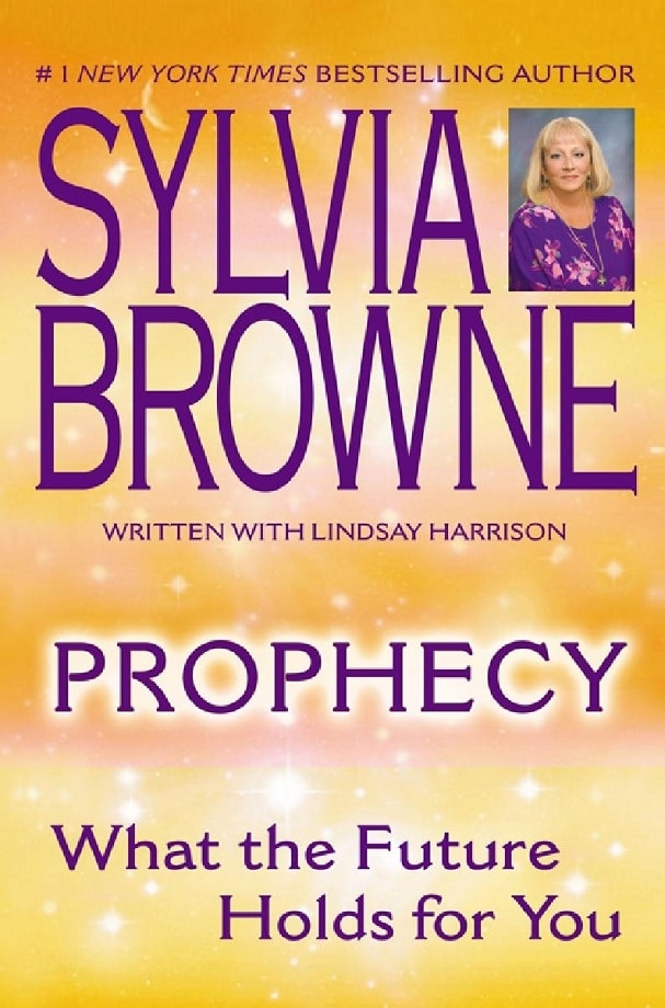 Sylvia Browne, Lindsay Harrison. Prophecy: what the future holds for you (2006)