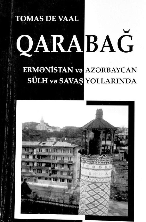 Tomas de Vaal. Qarabağ: Ermənistan və Azərbaycan sülh və şavaş yollarında (2008)