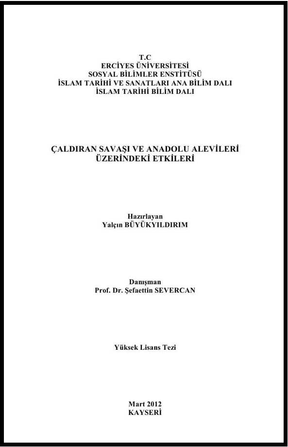 Yalçın Büyükyıldırım. Çaldıran Savaşı ve Anadolu Alevileri üzerindeki etkileri. Yüksek lisans tezi (2012)